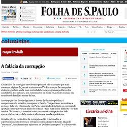 A falácia da corrupção - 20/10/2014 - Raquel Rolnik - Colunistas
