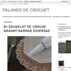 FALANDO DE CROCHET: 6º SOUSPLAT DE CROCHE GRANNY BARRAS DIVERSAS