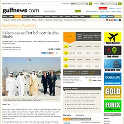 Falcon opens first heliport in Abu Dhabi