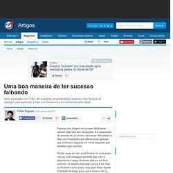 Uma boa maneira de ter sucesso falhando - Fábio Zugman