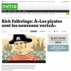 Métro Montréal - Rick Falkvinge: «Les pirates sont les nouveaux verts»
