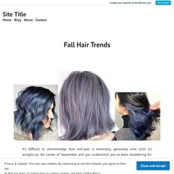 Fall Hair Trends – Site Title
