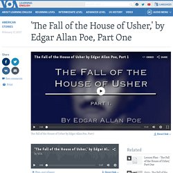 'The Fall of the House of Usher,' by Edgar Allan Poe, Part One (attention, le texte n'est pas le texte original, mais une adaptation!)