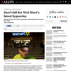 Don't fall for Wal-Mart's latest hypocrisy