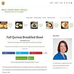 Fall Quinoa Breakfast Bowl - Real Food Real Deals