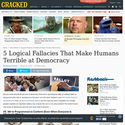 5 Logical Fallacies That Make Humans Terrible at Democracy
