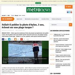 Fallait-il publier la photo d'Aylan, 3 ans, échoué sur une plage turque