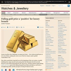 Falling gold price a 'positive' for luxury brands