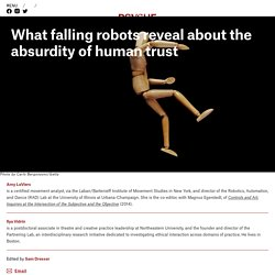 What falling robots reveal about the absurdity of human trust