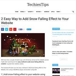 2 Easy Way to Add Snow Falling Effect to Your Website - TechiesTips