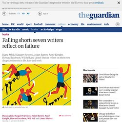 Falling short: seven writers reflect on failure