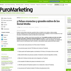5 Falsas creencias y grandes mitos de los Social Media