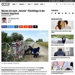 """Warum ich auch """"falsche"""" Flüchtlinge in der Schweiz begrüsse"""