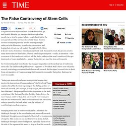 The False Controversy of Stem Cells