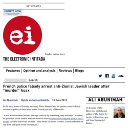 "French police falsely arrest anti-Zionist Jewish leader after ""murder"" hoax"