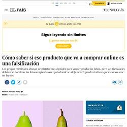 Cómo saber si ese producto que va a comprar online es una falsificación