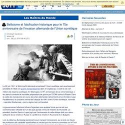 Bellicisme et falsification historique pour le 75e anniversaire de l'invasion allemande de l'Union soviétique