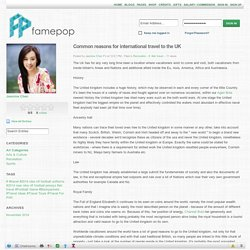 FamePop - Blog View - Common reasons for international travel to the UK