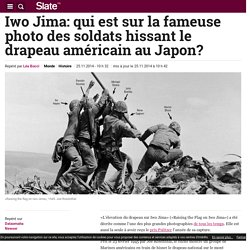 Iwo Jima: qui est sur la fameuse photo des soldats hissant le drapeau américain au Japon?