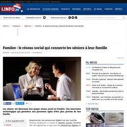 Famileo: le réseau social qui connecte les séniors à leur famille - 24/12/16