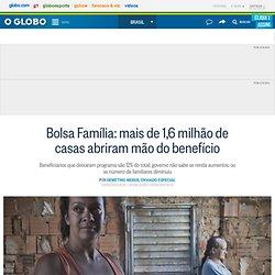 Bolsa Família: mais de 1,6 milhão de casas abriram mão do benefício