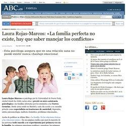 Laura Rojas-Marcos: «La familia perfecta no existe, hay que saber manejar los conflictos»