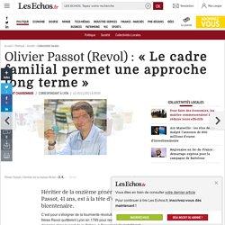 Olivier Passot (Revol): «Le cadre familial permet une approche long terme», Collectivités locales