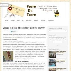 La saga familiale d'Henri Maire s'achève en 2010 - Verre de Terre