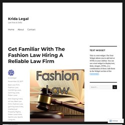 Get Familiar With The Fashion Law Hiring A Reliable Law Firm – Krida Legal