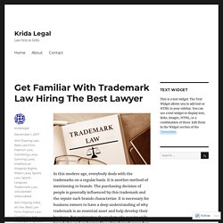 Get Familiar With Trademark Law Hiring The Best Lawyer – Krida Legal