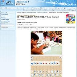 SE FAMILIARISER AVEC L'ECRIT (Les Grands) - Circonscription de Marseille 06