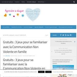 Gratuits : 3 jeux pour se familiariser avec la Communication Non Violente en famille