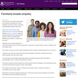 Familiarity breeds empathy