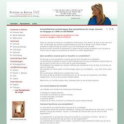 Les Symptomes du corps - Systemaufstellung - Drehbuchaufstellungen - Familienaufstellung - Ausbildung - München - Chiemgau - Systeme in Aktion