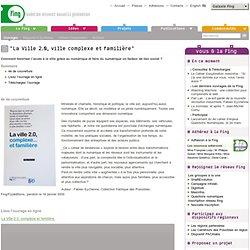 """""""La Ville 2.0, ville complexe et familière"""""""
