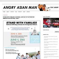 Stand With Families: National AAPI Day of Action for Immigration Reform, June 5