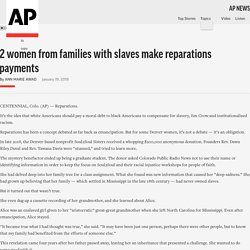 1/19/19: 2 women from families w/slaves make reparations payments