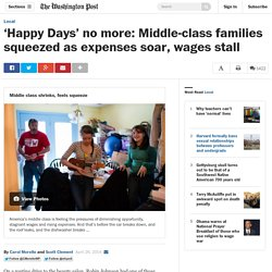 'Happy Days' no more: Middle-class families squeezed as expenses soar, wages stall