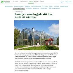 Familjen som byggde sitt hus inuti ett växthus - Hemnet