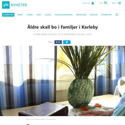 Äldre skall bo i familjer i Karleby