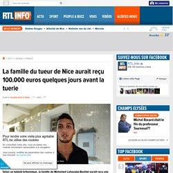 La famille du tueur de Nice aurait reçu 100.000 euros quelques jours avant la tuerie