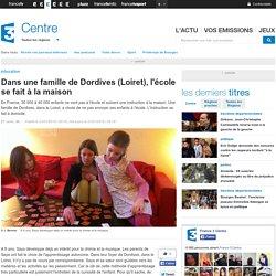 Dans une famille de Dordives (Loiret), l'école se fait à la maison - France 3 Centre
