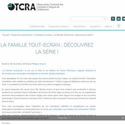 La famille Tout-Ecran : découvrez la série ! - OTCRA