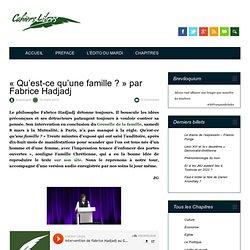 « Qu'est-ce qu'une famille ? » par Fabrice Hadjadj