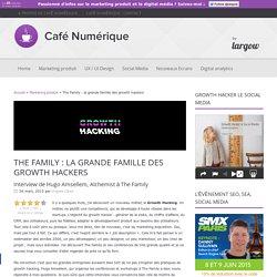 The Family : la grande famille des growth hackers - Café Numérique