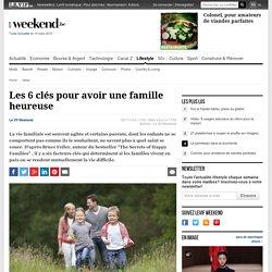 Les 6 clés pour avoir une famille heureuse - News