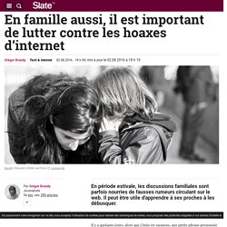 En famille aussi, il est important de lutter contre les hoaxes d'internet