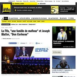 """La Fifa, """"une famille de mafieux"""" et Joseph Blatter, """"Don Corleone"""""""