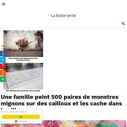 Une famille peint 500 paires de monstres mignons sur des cailloux et les cache dans la ville