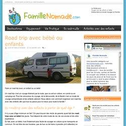 Famille Nomade – Voyager avec des enfants Road trip avec bébé ou enfants - Famille Nomade - Voyager avec des enfants